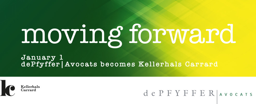 Moving forward. January 1, dePfyffer Avocats becomes Kellerhals Carrard